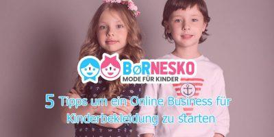 5 Tipps um ein Online Business für Kinderbekleidung zu starten